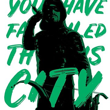 You have failed this city!  by OlicityUniverse
