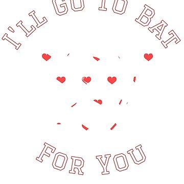 I'll Go To Bat For You - Baseball Softball Valentine Gift by tuffkitty