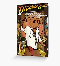 Indiana Bones and the Raiders of the Lost Bark Greeting Card
