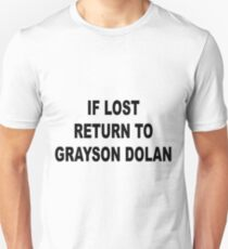 If lost return to grayson dolan Unisex T-Shirt
