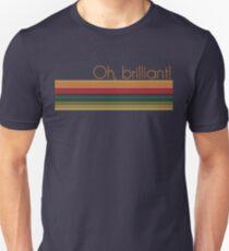 Oh, brilliant! Unisex T-Shirt