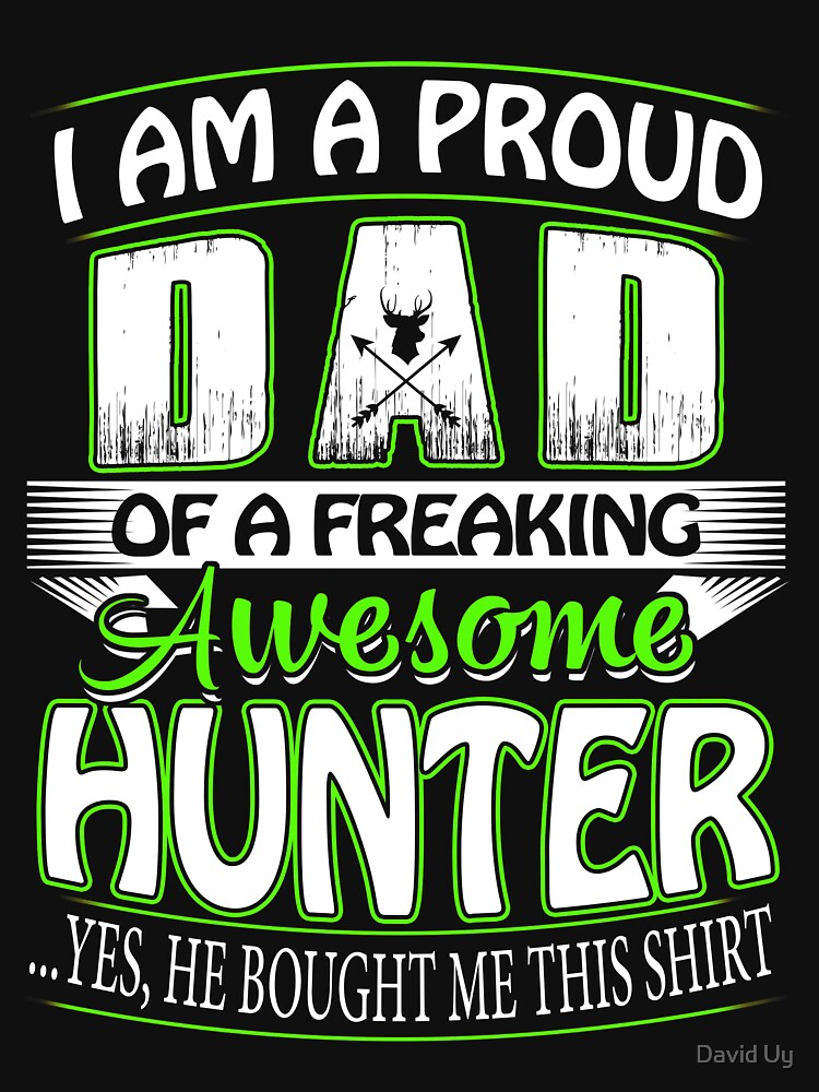 Hunter's Dad T-shirt from Son in Father's Day Birthday Christmas by daviduy