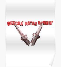 GETCHA' MOTOR RUNNIN' Poster