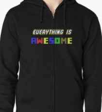 Everything Is Awesome! Zipped Hoodie