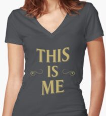 This is me- The Greatest showman Women's Fitted V-Neck T-Shirt