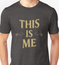 This is me- The Greatest showman Unisex T-Shirt