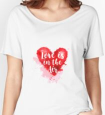 Love is the Air Women's Relaxed Fit T-Shirt