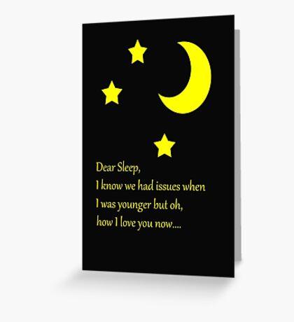 Dear Sleep, I love you Greeting Card