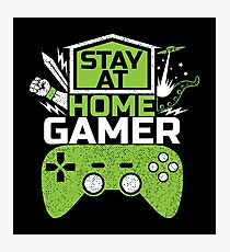 Stay at home GAMER Videospiele Game zocken Gaming Photographic Print