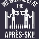 We Will Meet At The Après-Ski! (Beer / Ski / Party / White) by MrFaulbaum