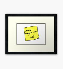 Dont Tempt Me Framed Print
