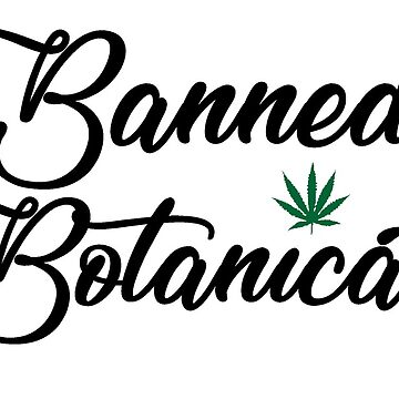 Banned Botanicals by SureFineLoud by BetteB