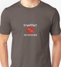 Breakfast not included T-Shirt