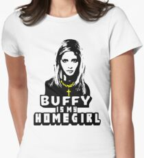Buffy Is My Home Girl Women's Fitted T-Shirt