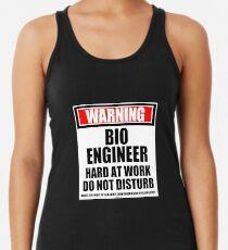 Warning Bioengineer Hard At Work Do Not Disturb Women's Tank Top