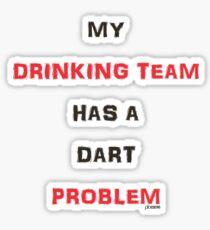 Drinking Team Dart Problem Sticker