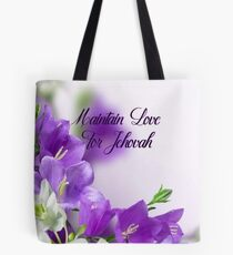 Maintain Love for Jehovah Purple Flowers  Tote Bag