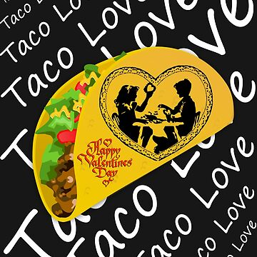 Taco Love Design Valentine's Day by yakoo21