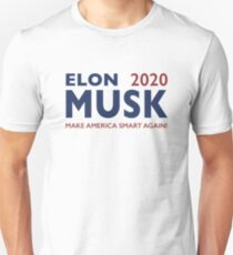 Elon Musk 2020 - Make America Smart Again! Unisex T-Shirt