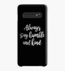 Always stay humble and kind | Quote Case/Skin for Samsung Galaxy