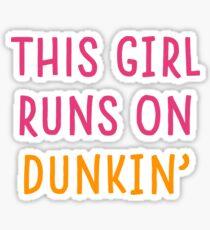 This Girl Runs on Dunkin' Sticker