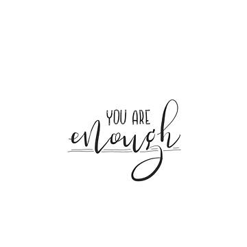 You are enough - calligraphic print by ychty