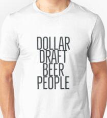 Dollar Draft Beer People Unisex T-Shirt