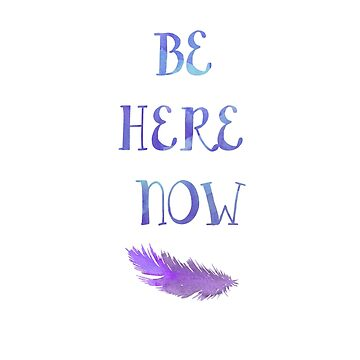 Be Here Now by DReneeWilson