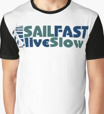 Funny Sail Fast Live Slow with Blue Bail boat Graphic T-Shirt
