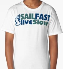 Funny Sail Fast Live Slow with Blue Bail boat Long T-Shirt