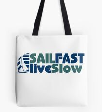Funny Sail Fast Live Slow with Blue Bail boat Tote Bag