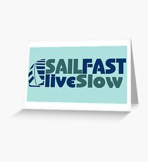 Funny Sail Fast Live Slow with Blue Bail boat Greeting Card