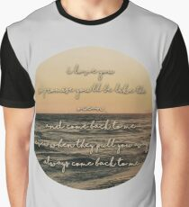 Promise You'll Come Back - Twist&Shout Graphic T-Shirt