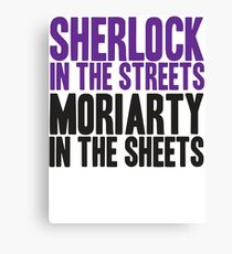 SHERLOCK IN THE STREETS MORIARTY IN THE SHEETS Canvas Print