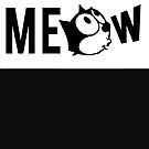 MEE-OW... by Chris Goodwin