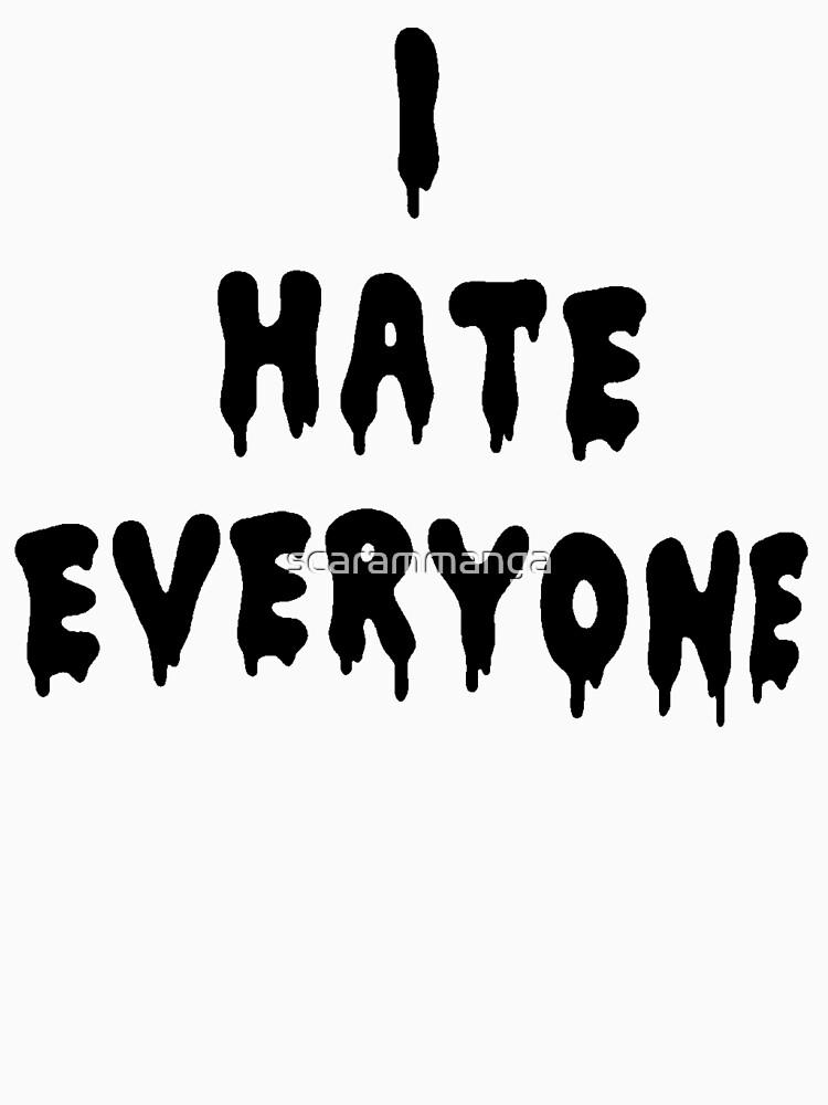 I Hate Everyone [Black] by scarammanga