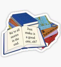 We're all stories... Sticker