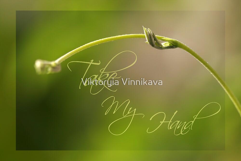 Take My Hand by Viktoryia Vinnikava