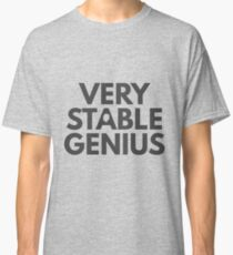 Very Stable Genius  Classic T-Shirt