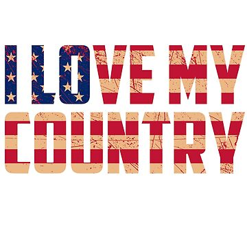 I Love my Country T-Shirt by Nortonrf