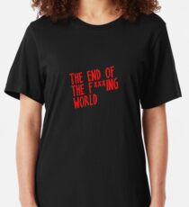 The End Of The Fucking World Slim Fit T-Shirt