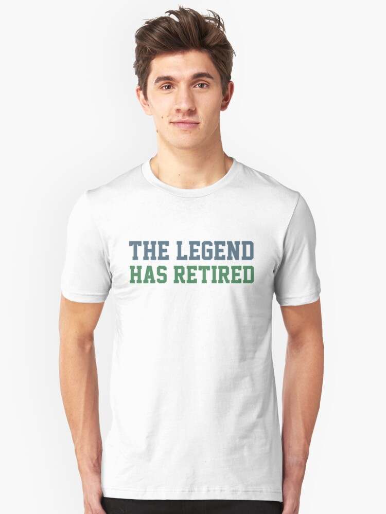 The Legend Has Retired Unisex T-Shirt Front