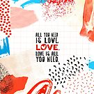All You Need Is Love by delores1960