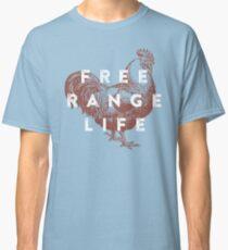 Free Range Life Classic T-Shirt