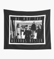 We Are The Weirdos Mister Wall Tapestry