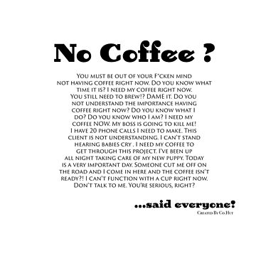 No Coffee? by CoHut