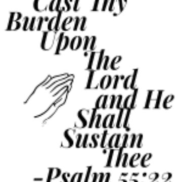 Cast Thy Burden Upon The Lord Psalm 55:22 Bible Verse by treasureart