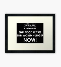 End food waste end world hunger now t-shirt Framed Print
