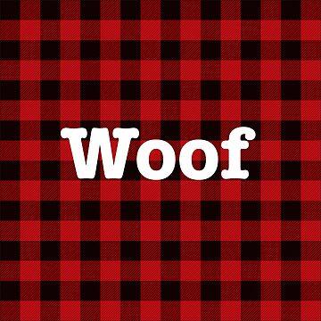 Woof by WerkShirt