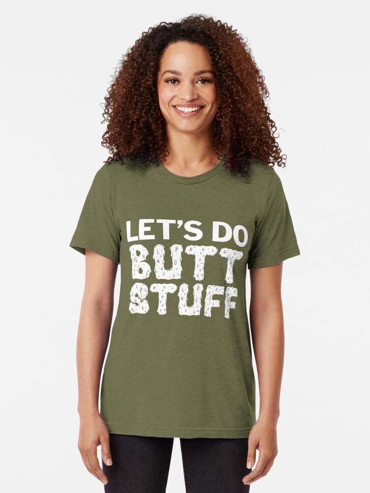 Alternate view of Butt Stuff Tri-blend T-Shirt